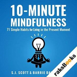 10-Minute Mindfulness Audiobook By S.J. Scott, Barrie Davenport cover art