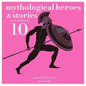 10 Mythological Heroes & Stories Audiobook By James Gardner cover art