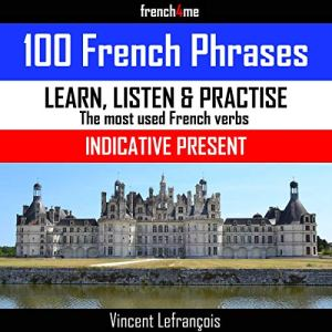 100 French Verbs - Indicative Present (Vol 2) Audiobook By Vincent Lefrançois cover art