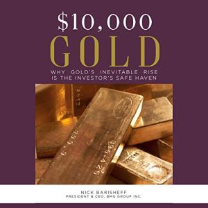 $10,000 Gold Audiobook By Nick Barisheff cover art