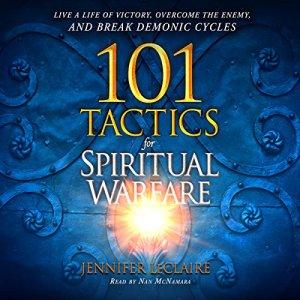 101 Tactics for Spiritual Warfare Audiobook By Jennifer LeClaire cover art