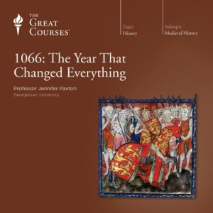 1066: The Year That Changed Everything Audiobook By Jennifer Paxton, The Great Courses cover art