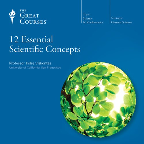 12 Essential Scientific Concepts Audiobook By The Great Courses, Indre Viskontas cover art