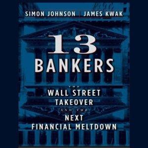13 Bankers Audiobook By Simon Johnson, James Kwak cover art