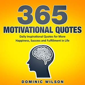 365 Motivational Quotes Audiobook By Dominic Wilson cover art