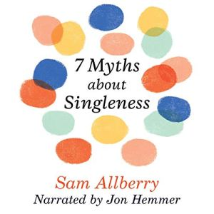 7 Myths About Singleness Audiobook By Sam Allberry cover art