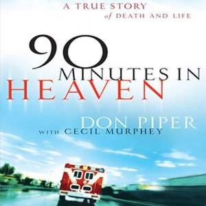 90 Minutes in Heaven Audiobook By Don Piper cover art