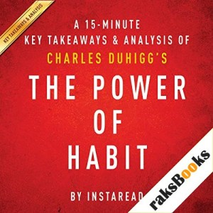 A 15-Minute Key Takeaways & Analysis of Charles Duhigg's The Power of Habit: Why We Do What We Do in Life and Business Audiobook By Instaread cover art