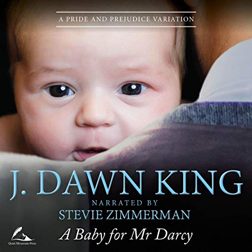 A Baby for Mr. Darcy Audiobook By J. Dawn King cover art