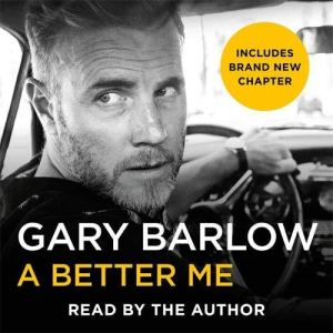 A Better Me Audiobook By Gary Barlow cover art