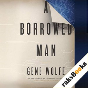 A Borrowed Man Audiobook By Gene Wolfe cover art