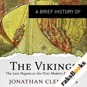 A Brief History of the Vikings Audiobook By Jonathan Clements cover art