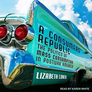 A Consumers' Republic Audiobook By Lizabeth Cohen cover art