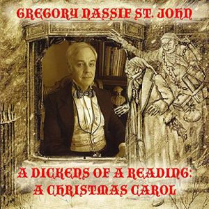 A Dickens of a Reading: A Christmas Carol Audiobook By Gregory Nassif St. John cover art