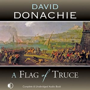 A Flag of Truce Audiobook By David Donachie cover art