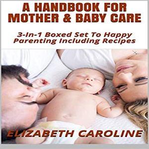 A Handbook for Mother & Baby Care Audiobook By Elizabeth Caroline cover art