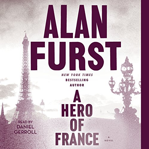 A Hero of France Audiobook By Alan Furst cover art