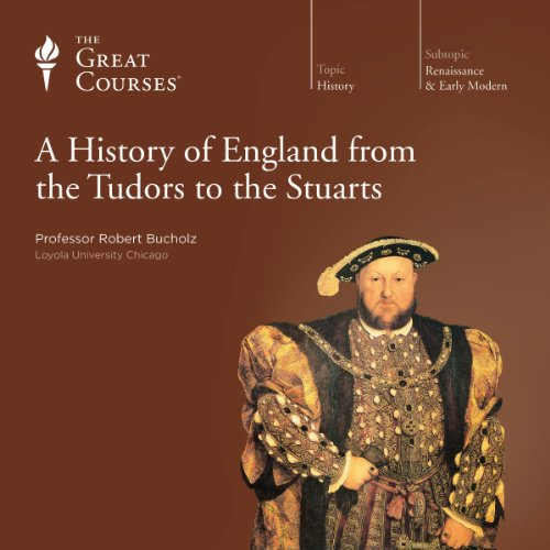 A History of England from the Tudors to the Stuarts Audiobook By Robert Bucholz, The Great Courses cover art