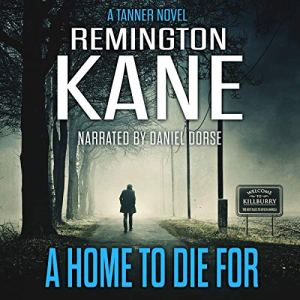 A Home to Die For Audiobook By Remington Kane cover art