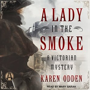 A Lady in the Smoke Audiobook By Karen Odden cover art