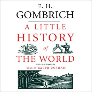 A Little History of the World Audiobook By E. H. Gombrich cover art
