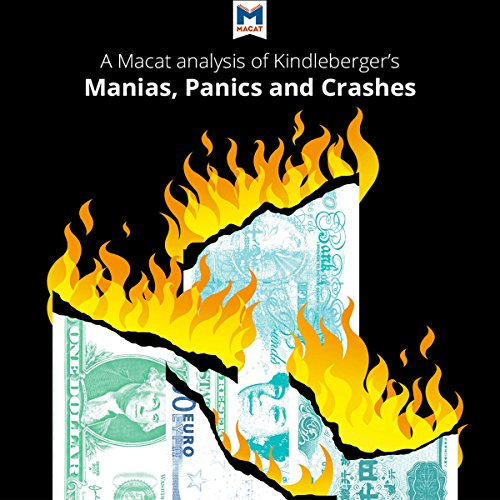 A Macat Analysis of Charles P. Kindleberger's Manias, Panics, and Crashes: A History of Financial Crises Audiobook By Nick Burton cover art
