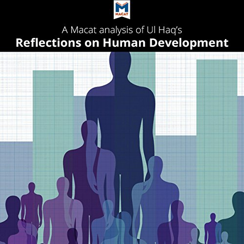 A Macat Analysis of Mahbub ul Haq's Reflections on Human Development Audiobook By Riley Quinn cover art