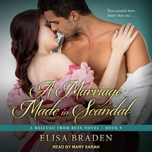 A Marriage Made in Scandal Audiobook By Elisa Braden cover art