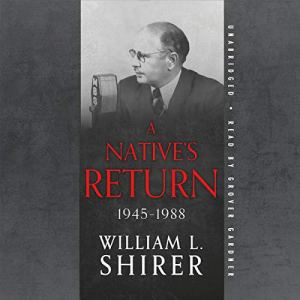A Native's Return: 1945-1988 Audiobook By William L. Shirer cover art