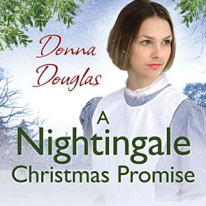 A Nightingale Christmas Promise Audiobook By Donna Douglas cover art