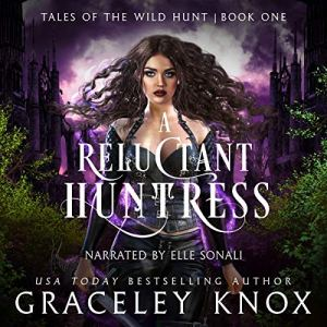 A Reluctant Huntress Audiobook By Graceley Knox cover art