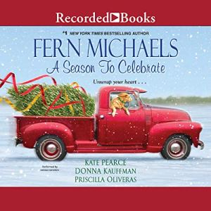 A Season to Celebrate Audiobook By Fern Michaels, Kate Pearce, Donna Kauffman, Priscilla Oliveras cover art