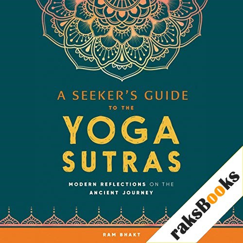 A Seeker's Guide to the Yoga Sutras Audiobook By Ram Bhakt cover art