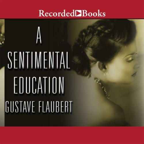 A Sentimental Education Audiobook By Gustave Flaubert cover art