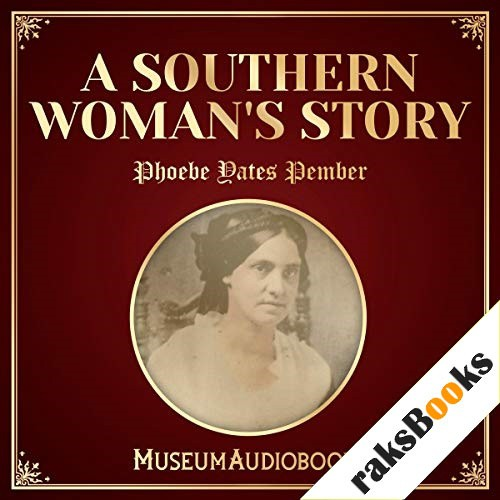 A Southern Woman's Story Audiobook By Phoebe Yates Pember cover art