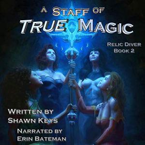 A Staff of True Magic Audiobook By Shawn Keys cover art