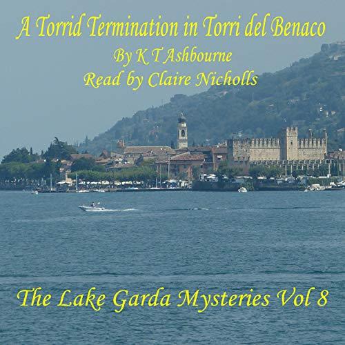 A Torrid Termination in Torri del Benaco Audiobook By KT Ashbourne cover art