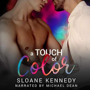 A Touch of Color Audiobook By Sloane Kennedy cover art