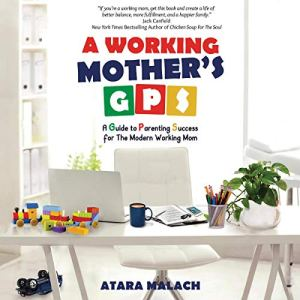 A Working Mother's GPS Audiobook By Atara Malach cover art