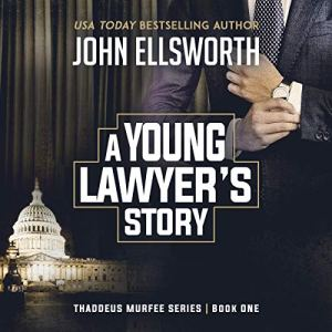 A Young Lawyer's Story Audiobook By John Ellsworth cover art