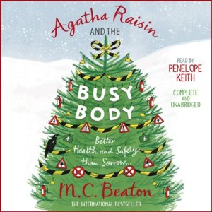 Agatha Raisin and the Busy Body Audiobook By M. C. Beaton cover art