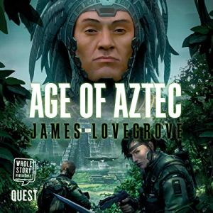 Age of Aztec Audiobook By James Lovegrove cover art