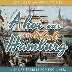 Ahoi aus Hamburg Audiobook By André Klein cover art