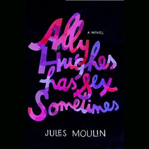 Ally Hughes Has Sex Sometimes Audiobook By Jules Moulin cover art