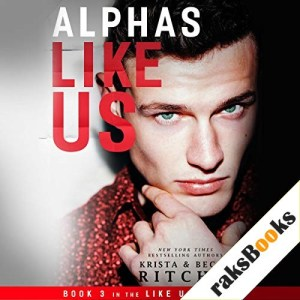 Alphas Like Us Audiobook By Krista Ritchie, Becca Ritchie cover art