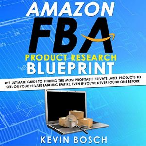 Amazon FBA Product Research Blueprint Audiobook By Kevin Bosch cover art