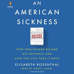 An American Sickness Audiobook By Elisabeth Rosenthal cover art