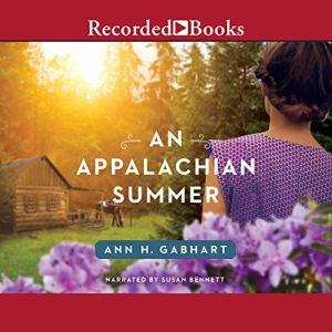 An Appalachian Summer Audiobook By Ann H. Gabhart cover art