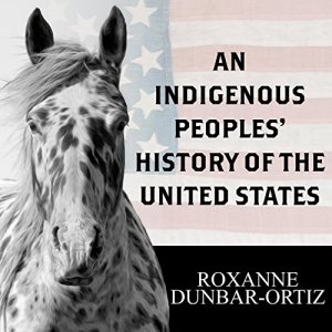 An Indigenous Peoples' History of the United States Audiobook By Roxanne Dunbar-Ortiz cover art