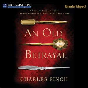 An Old Betrayal Audiobook By Charles Finch cover art